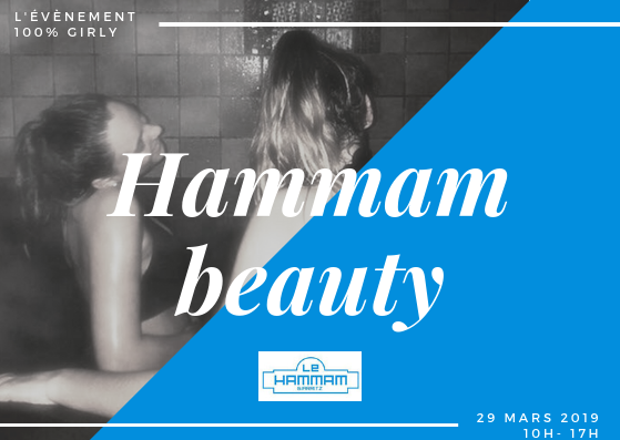 Hammam Beauty, c'est le 29 Mars au Hammam & Spa Biarritz